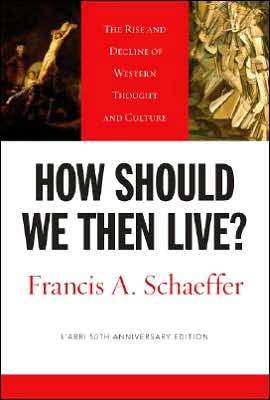 Image of How Should We Then Live? (text only) 50th(fiftieth) edition by F. A. Schaeffer,L. T. Dennis
