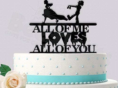 Zombie Undead All of Me Loves All of You Wedding Cake Topper
