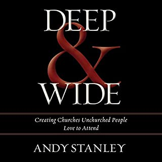 Deep & Wide     Creating Churches Unchurched People Love to Attend              By:                                                                                                                                 Andy Stanley                               Narrated by:                                                                                                                                 Tom Parks                      Length: 8 hrs and 35 mins     777 ratings     Overall 4.7