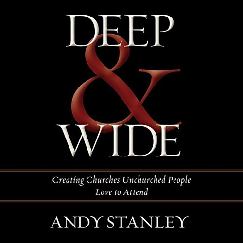 Deep & Wide     Creating Churches Unchurched People Love to Attend              Auteur(s):                                                                                                                                 Andy Stanley                               Narrateur(s):                                                                                                                                 Tom Parks                      Durée: 8 h et 35 min     2 évaluations     Au global 5,0
