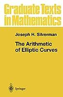 The Arithmetic of Elliptic Curves (Graduate Texts in Mathematics)
