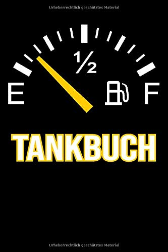 Tankbuch: Spritverbrauch im Blick tabellarische Dokumentation von Deinen Tankvorgängen. Tanknotizbuch um den Spritverbrauch zu ermitteln. Mit diesem Tankjournal tankheft Tanklogbuch alles im Blick c