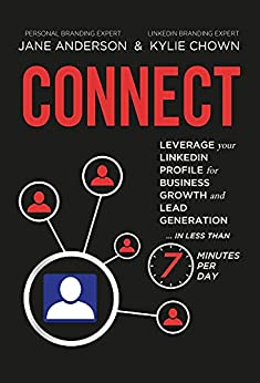 CONNECT: Leverage your LinkedIn Profile for Business Growth and Lead Generation in Less Than 7 Minutes per Day by [Jane E Anderson, Kylie Chown]