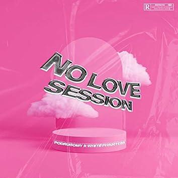 No Love Session