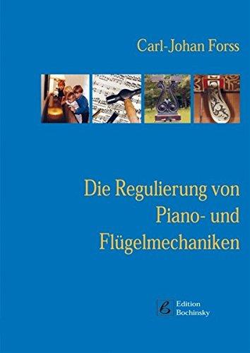 Die Regulierung von Piano- und Flügelmechaniken