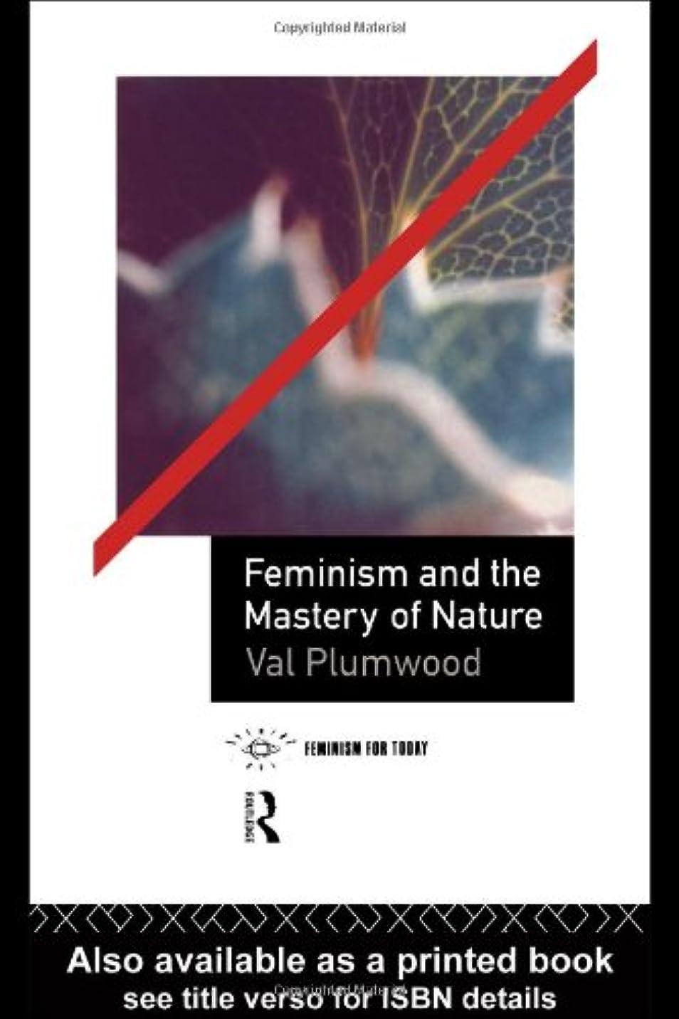 クリスマス血統チケットFeminism and the Mastery of Nature (Opening Out: Feminism for Today)