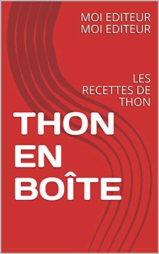 THON EN BOÎTE : LES RECETTES DE THON