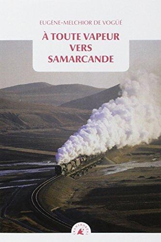 A toute vapeur vers Samarcande : Suivi de Le chemin de fer transcaspien