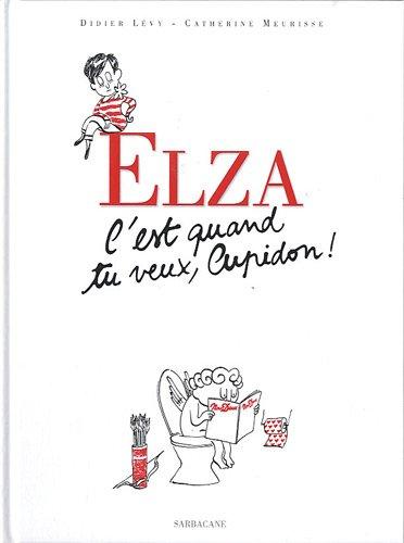Elza : C'est quand tu veux Cupidon !