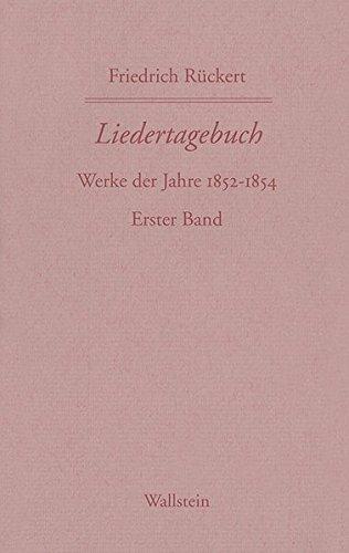 Friedrich Rückerts Werke. Historisch-kritische Ausgabe. Schweinfurter Edition: Friedrich Rückerts Werke. Liedertagebuch VII-IX: 1852/1854