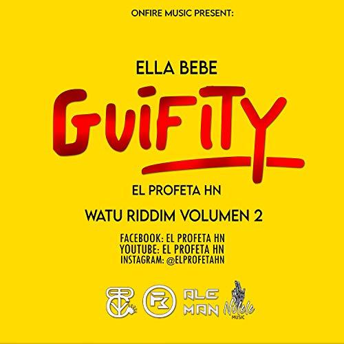 Ella Bebe Guifity (feat. El Profeta Hn) [Explicit]