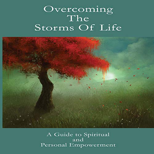 Overcoming the Storms of Life audiobook cover art