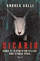 Sicario: Come si diventa un killer. Una storia vera