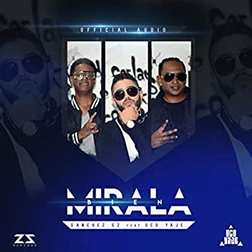 Mirala Bien (feat. Oco Yaje)