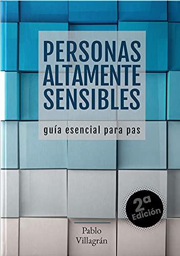 PERSONAS ALTAMENTE SENSIBLES [Guía esencial para PAS]
