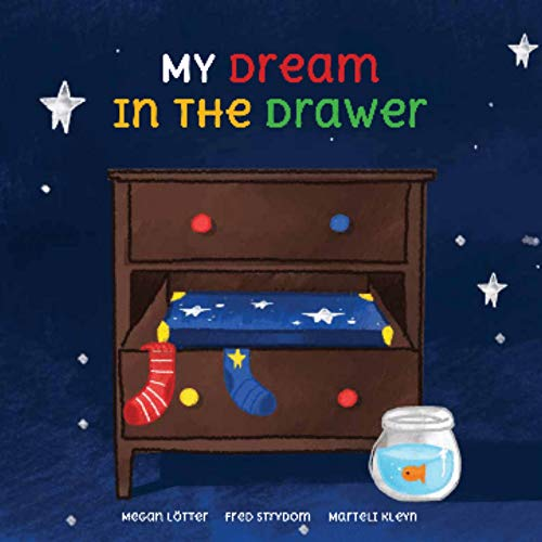 My dream is in the drawer: Good storie for little kids (English Edition)