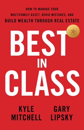 Real Estate Investing Books! - Best In Class: How to Manage Your Multifamily Asset, Avoid Mistakes, and Build Wealth through Real Estate