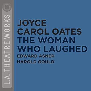 The Woman Who Laughed                   Autor:                                                                                                                                 Joyce Carol Oates                               Sprecher:                                                                                                                                 Edward Asner,                                                                                        Lindsay Crouse,                                                                                        Ethan Glazer,                   und andere                 Spieldauer: 1 Std. und 4 Min.     Noch nicht bewertet     Gesamt 0,0