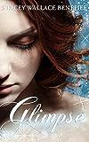 Glimpse: A YA Paranormal Romance (The Retroact Saga Book 1) (Kindle Edition)