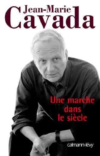 Une marche dans le siècle (Biographies, Autobiographies)