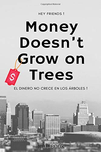 Hey friends - Money doesn't grow on trees – El dinero no crece en los árboles.: lined notebook journal / elegant for men or women / classic cover black and white / 110 lined pages / 6x9 inches