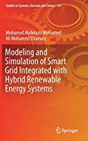 Modeling and Simulation of Smart Grid Integrated with Hybrid Renewable Energy Systems (Studies in Systems, Decision and Control)