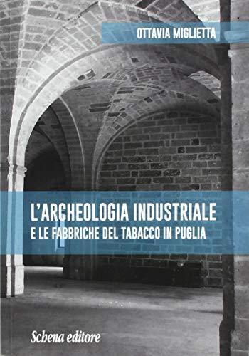 L'archeologia industriale e le fabbriche del tabacco in Puglia
