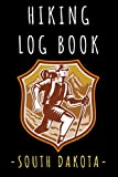 """Hiking Log Book South Dakota: Hiking Trail Journal With Professional Interiors To Record All Your Hikes - 6"""" x 9"""" Travel Size - 120 Pages"""