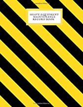 Heavy Equipment Maintenance Record Book: Daily Equipment Repairs & Maintenance Record Book for Business, Office, Home, Construction and many more