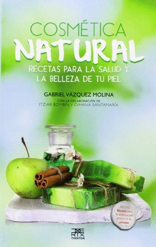 Cosmetica natural Recetas para salud belleza piel 10 Sokoa