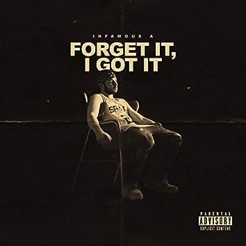 Forget It, I Got It