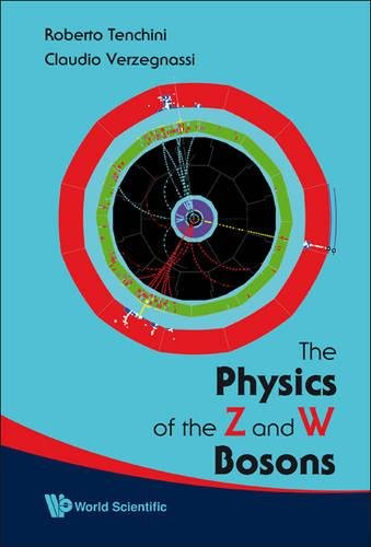 Physics Of The Z And W Bosons, The