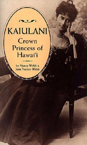Kaiulani: Crown Princess of Hawaii
