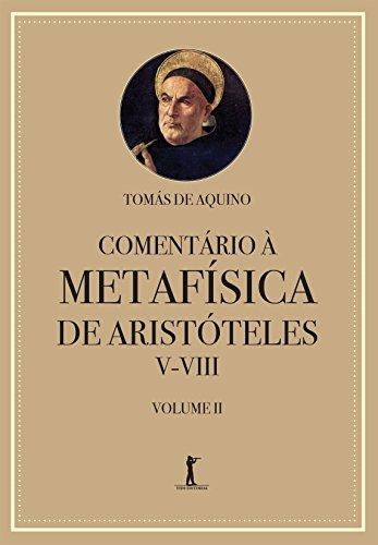 Comentário à Metafísica de Aristóteles V-VIII (Volume 2)