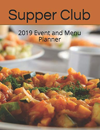 Supper Club: 2019 Event and Menu Planner