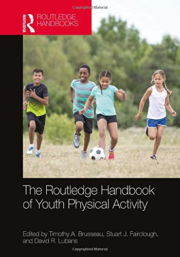 The Routledge Handbook of Youth Physical Activity (Routledge International Handbooks)