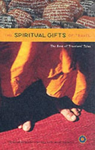 The Spiritual Gifts of Travel: The Best of Travelers' Tales