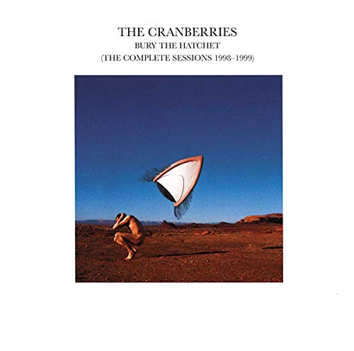 Bury The Hatchet (The Complete Sessions by Cranberries)