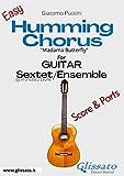 Humming Chorus - Guitar sextet/ensemble score & parts: Madama...