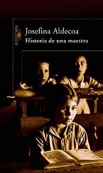 Historia de una maestra de [Josefina Aldecoa]