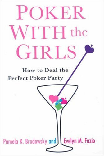 Poker With the Girls: How to D: How to Deal the Perfect Poker Party