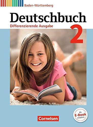 Deutschbuch - Differenzierende Ausgabe Baden-Württemberg - Bildungsplan 2016: Band 2: 6. Schuljahr - Schülerbuch