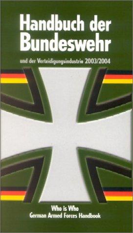 Handbuch der Bundeswehr und der Verteidigungsindustrie 2003/2004