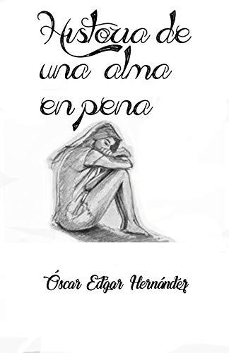 Historia de una alma en pena (Spanish Edition)