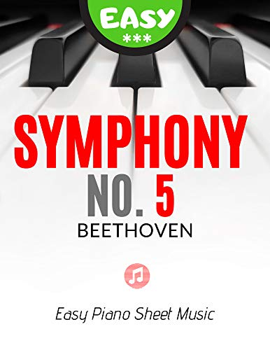 Symphony No. 5 - Beethoven - Easy Piano Sheet Music for Beginners: Simplified Version * Teach Yourself How to Play * Popular, Classical Song For Kids * ... BIG Notes * Halloween (English Edition)