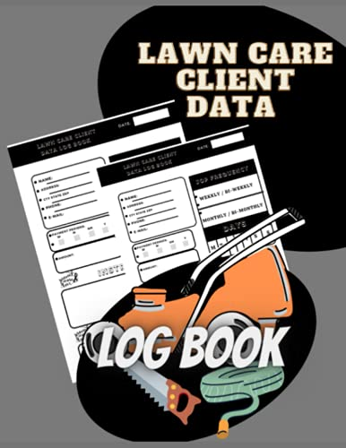 """Compare Textbook Prices for Lawn Care Client Data Log Book: lawn mowing and landscape appointment Logbook,120 Clients Landscaper Customer Logbook & Journal. Client Tracking ... to . 6"""" x 9"""" Professional Lawn Mowing Client  ISBN 9798544173670 by Computing, Client-Server"""
