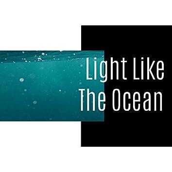 Light Like The Ocean