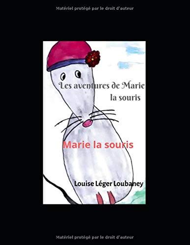 Les aventures de Marie la souris: Marie la souris PDF Books