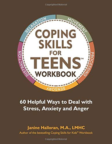 Compare Textbook Prices for Coping Skills for Teens Workbook: 60 Helpful Ways to Deal with Stress, Anxiety and Anger  ISBN 9781733387170 by Halloran, Janine,Maranville, Amy,Garcia, Meg