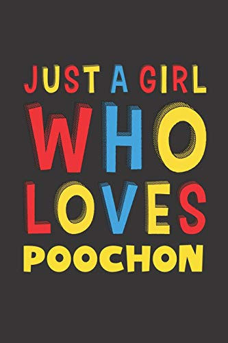 Just A Girl Who Loves Poochon: A Nice Gift Idea For Poochon Lovers...